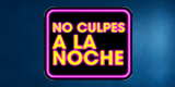 No culpes a la noche